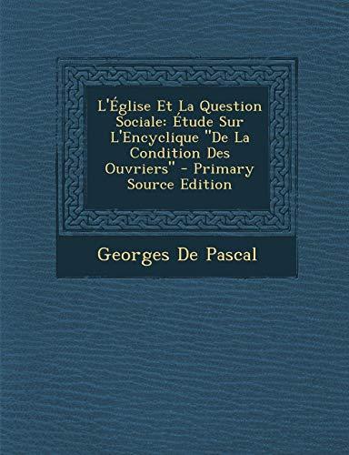 9781289411220: L'Eglise Et La Question Sociale: Etude Sur L'Encyclique de La Condition Des Ouvriers