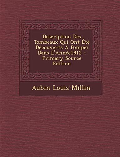 9781289414566: Description Des Tombeaux Qui Ont Été Découverts À Pompeï Dans L'Année1812