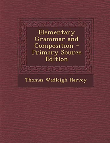 9781289416126: Elementary Grammar and Composition