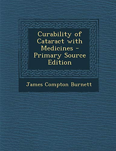 9781289416782: Curability of Cataract with Medicines