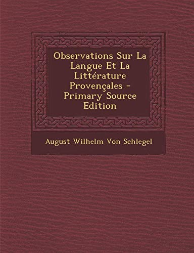 9781289417635: Observations Sur La Langue Et La Littérature Provençales (French Edition)