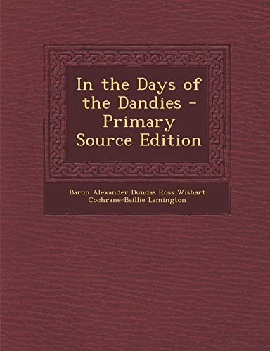 9781289419936: In the Days of the Dandies
