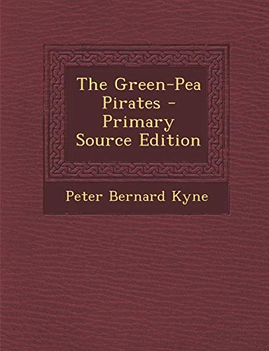 9781289436520: The Green-Pea Pirates