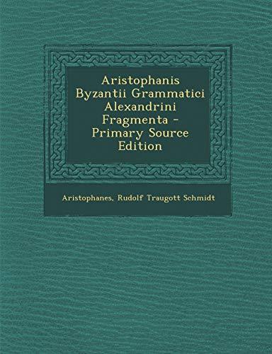 9781289437886: Aristophanis Byzantii Grammatici Alexandrini Fragmenta (Ancient Greek Edition)