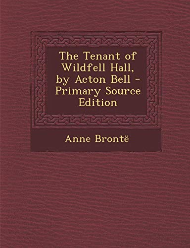 9781289439514: The Tenant of Wildfell Hall, by Acton Bell