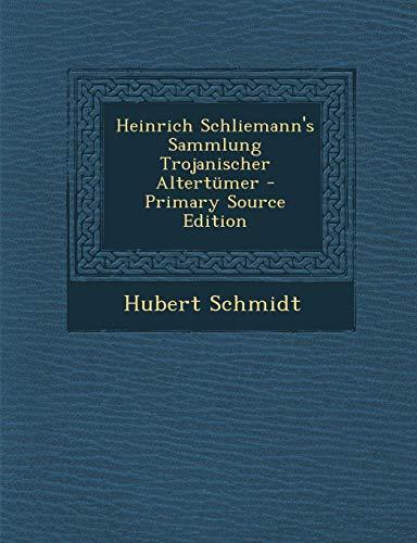 9781289439729: Heinrich Schliemann's Sammlung Trojanischer Altertumer