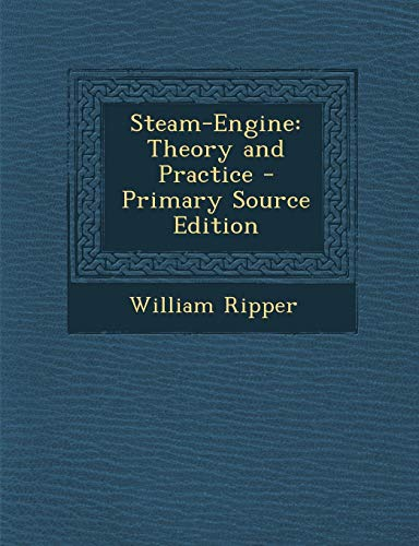 9781289450229: Steam-Engine: Theory and Practice