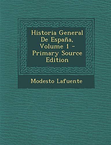 9781289458058: Historia General de Espana, Volume 1 - Primary Source Edition (Spanish Edition)