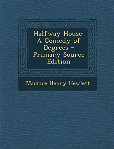 9781289468019: Halfway House: A Comedy of Degrees