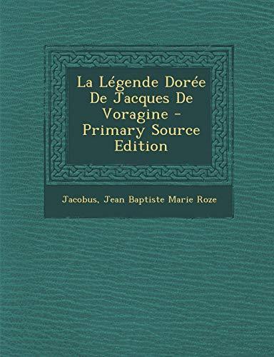 9781289468552: La Legende Doree de Jacques de Voragine