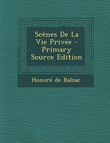 9781289470289: Scenes de La Vie Privee - Primary Source Edition