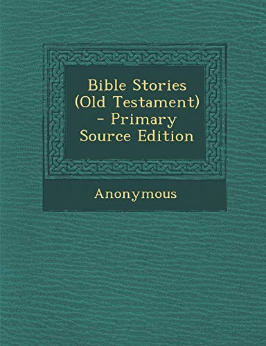 9781289475857: Bible Stories (Old Testament)