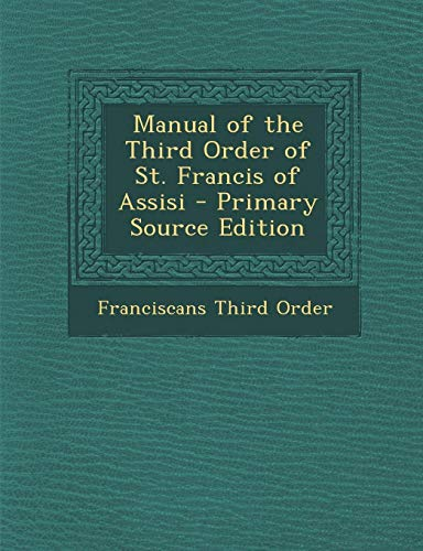 9781289476151: Manual of the Third Order of St. Francis of Assisi