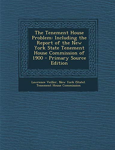 9781289480448: The Tenement House Problem: Including the Report of the New York State Tenement House Commission of 1900