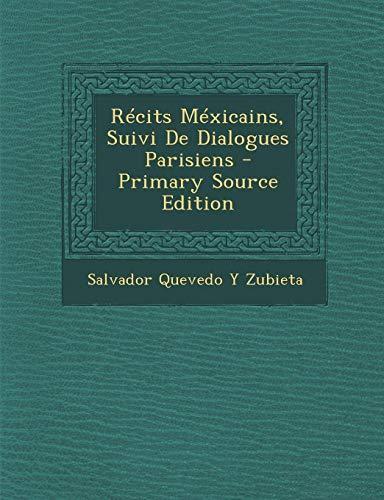 9781289481995: Recits Mexicains, Suivi de Dialogues Parisiens