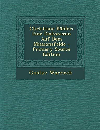 9781289485016: Christiane K�hler: Eine Diakonissin Auf Dem Missionsfelde