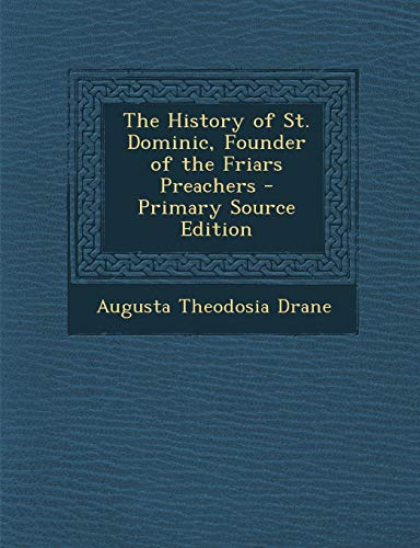 9781289485320: History of St. Dominic, Founder of the Friars Preachers