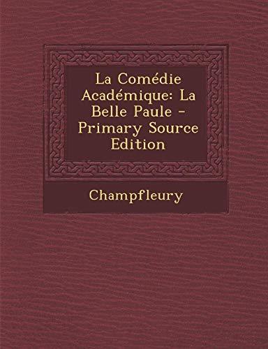 9781289488420: La Comedie Academique: La Belle Paule