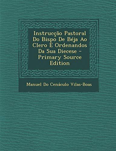 9781289488673: Instrucção Pastoral Do Bispo De Béja Ao Clero E Ordenandos Da Sua Diecese (Portuguese Edition)