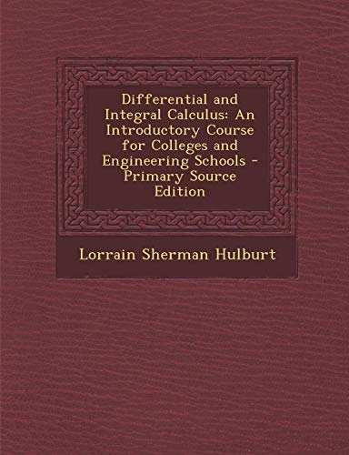9781289490256: Differential and Integral Calculus: An Introductory Course for Colleges and Engineering Schools