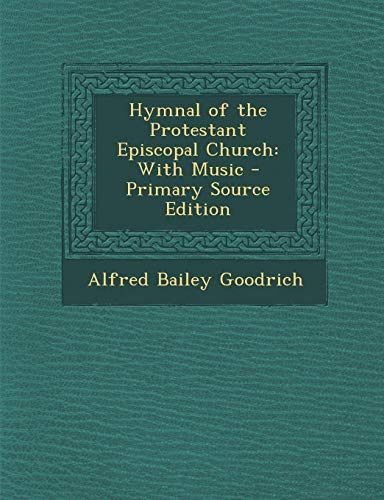 9781289502317: Hymnal of the Protestant Episcopal Church: With Music