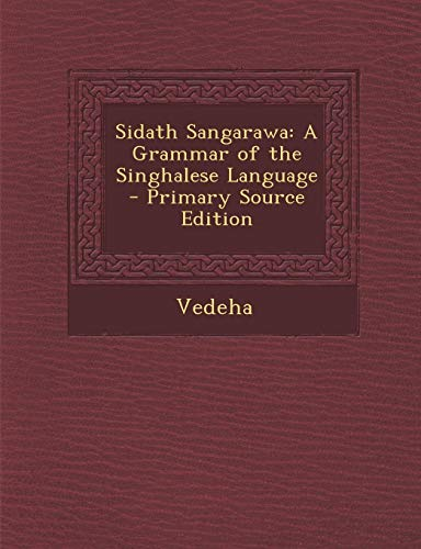 9781289504410: Sidath Sangarawa: A Grammar of the Singhalese Language