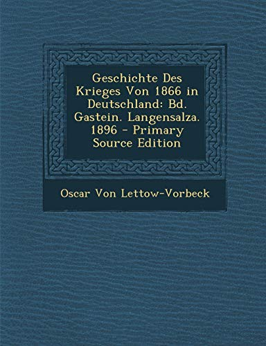 9781289510244: Geschichte Des Krieges Von 1866 in Deutschland: Bd. Gastein. Langensalza. 1896