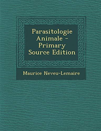 9781289510879: Parasitologie Animale (French Edition)