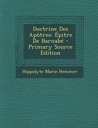 9781289520311: Doctrine Des Apotres: Epitre de Barnabe - Primary Source Edition (French Edition)