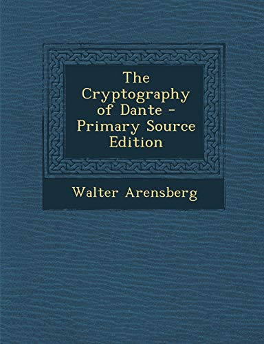 9781289524203: The Cryptography of Dante