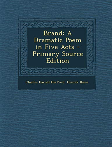 9781289527860: Brand: A Dramatic Poem in Five Acts
