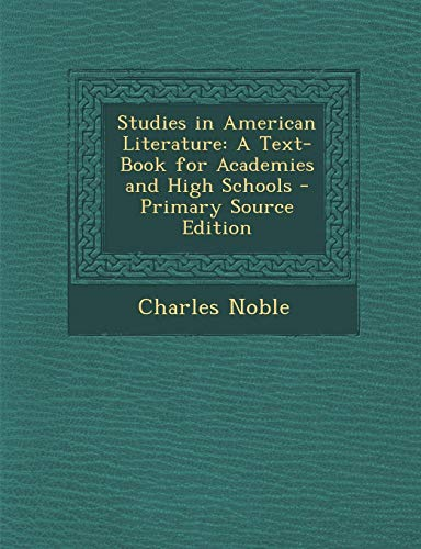 9781289530679: Studies in American Literature: A Text-Book for Academies and High Schools