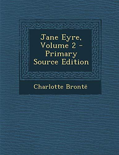 9781289534073: Jane Eyre, Volume 2