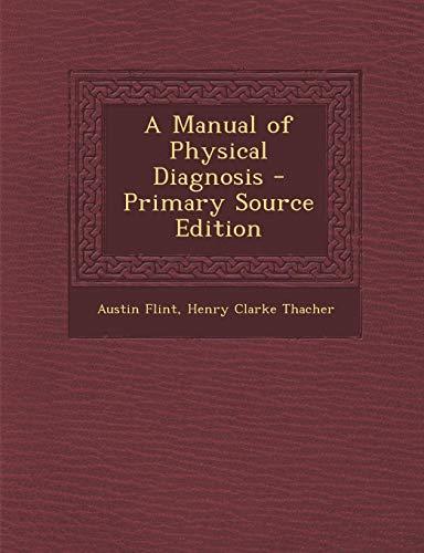 9781289540593: A Manual of Physical Diagnosis