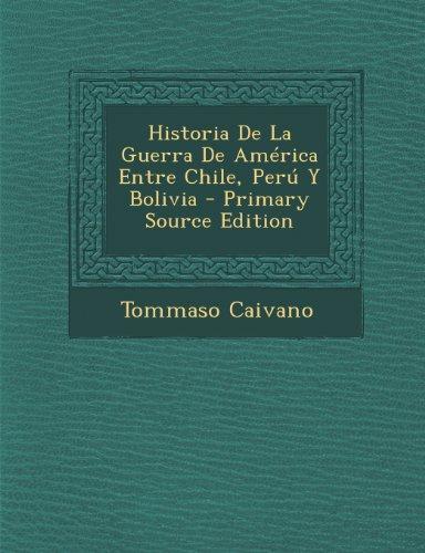 9781289545055: Historia de la Guerra de America Entre Chile, Peru y Bolivia