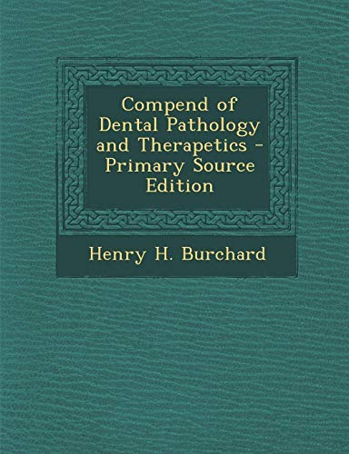9781289546939: Compend of Dental Pathology and Therapetics