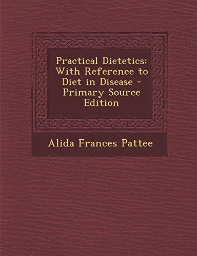 9781289548582: Practical Dietetics: With Reference to Diet in Disease