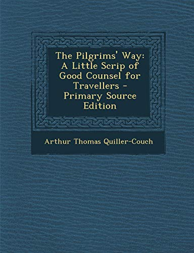 9781289554224: The Pilgrims' Way: A Little Scrip of Good Counsel for Travellers