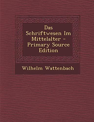 9781289557225: Das Schriftwesen Im Mittelalter