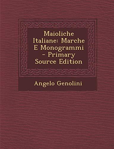 Maioliche Italiane: Marche E Monogrammi (Paperback): Angelo Genolini