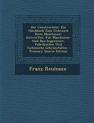 9781289563257: Der Constructeur: Ein Handbuch Zum Gebrauch Beim Maschinen-Entwerfen. Für Maschinen- Und Bau-Ingenieure, Fabrikanten Und Technische Lehranstalten