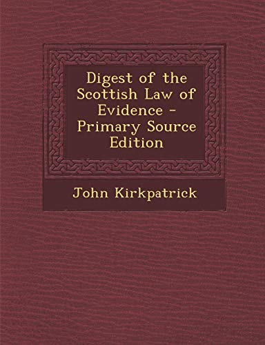 9781289568856: Digest of the Scottish Law of Evidence