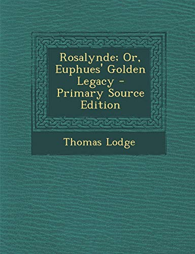 9781289571368: Rosalynde; Or, Euphues' Golden Legacy