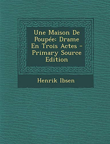 9781289577902: Une Maison de Poupee: Drame En Trois Actes