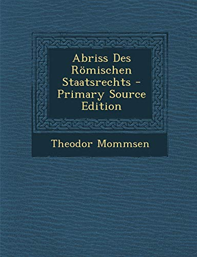 9781289578404: Abriss Des Romischen Staatsrechts (German Edition)