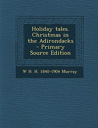 9781289588670: Holiday tales. Christmas in the Adirondacks