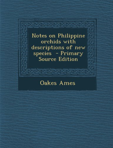 9781289597160: Notes on Philippine orchids with descriptions of new species