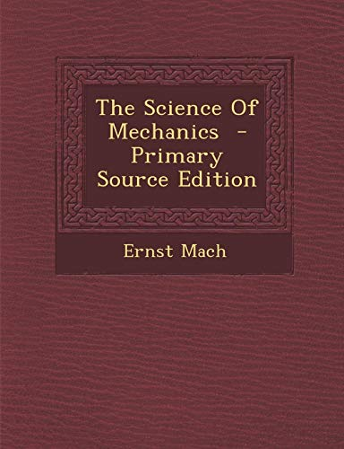 9781289598952: The Science Of Mechanics
