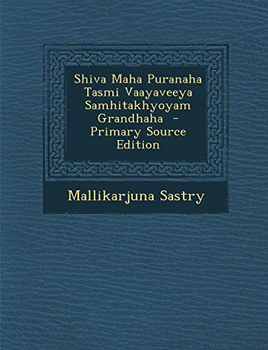 9781289599935: Shiva Maha Puranaha Tasmi Vaayaveeya Samhitakhyoyam Grandhaha - Primary Source Edition (Telugu Edition)