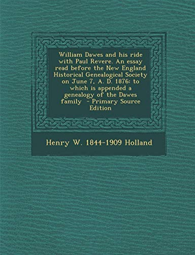 william dawes and his ride paul revere an 9781289601614 william dawes and his ride paul revere an essay before the